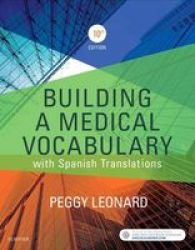 Building A Medical Vocabulary - With Spanish Translations Paperback 10TH Revised Edition