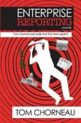 Enterprise Reporting - Can Anyone Ever Really Trust The News Again? Paperback