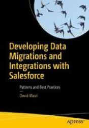 Developing Data Migrations And Integrations With Sforce - Patterns And Best Practices Paperback 1ST Ed.