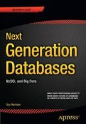 Next Generation Databases - Nosqland Big Data Paperback 1ST Ed.