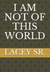 I Am Not Of This World Paperback