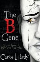The B Gene - If You Have It They Will Find You Paperback