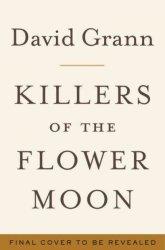 Killers Of The Flower Moon - David Grann Hardcover
