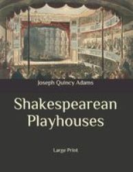 Shakespearean Playhouses - Large Print Paperback