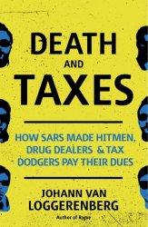 Death And Taxes - Johann Van Loggerenberg Trade Paperback