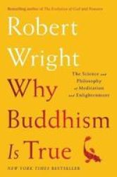 Why Buddhism Is True - The Science And Philosophy Of Meditation And Enlightenment Hardcover