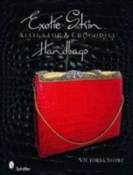 Exotic Skin - Alligator And Crocodile Handbags hardcover