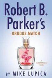 Robert B. Parker& 39 S Grudge Match Hardcover