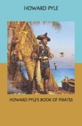 Howard Pyle& 39 S Book Of Pirates Paperback