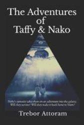 The Adventures Of Taffy & Nako - The Adventure Begins Paperback