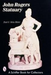 John Rogers Statuary Paperback 2 Revised Edition