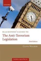 Blackstone&#39 S Guide To The Anti-terrorism Legislation Paperback 3rd Revised Edition