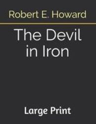 The Devil In Iron - Large Print Paperback