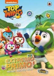 TOP Wing: Extremo Primo Sticker Activity Book