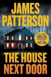 The House Next Door - James Patterson Hardcover