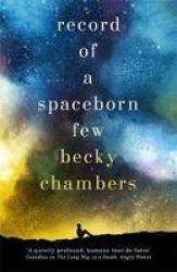Record Of A Spaceborn Few - Wayfarers 3 Paperback