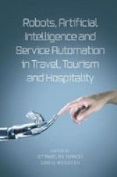 Robots Artificial Intelligence And Service Automation In Travel Tourism And Hospitality Hardcover