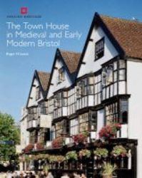 Town House In Medieval And Early Modern Bristol Volume 1 Hardcover