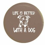 Pike Outdoors Life Is Better With A Dog Pitbull Pit Bully Breed Lab Mutt Mix K9 Spare Tire Cover Oem Vinyl Tan 32 In
