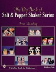 The Big Book of Salt and Pepper Shaker Series Schiffer Book for Collectors