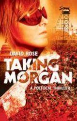 Taking Morgan - A Political Thriller Paperback