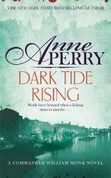 Dark Tide Rising William Monk Mystery Book 24 Paperback
