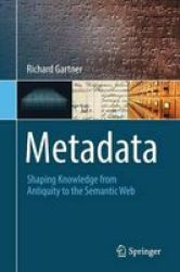 Metadata 2016 - Shaping Knowledge From Antiquity To The Semantic Web Paperback