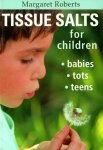 Tissue Salts For Children - Babies Tots Teens Paperback