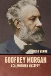 Godfrey Morgan - A Californian Mystery Paperback