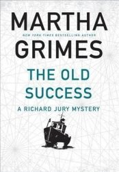 The Old Success - Martha Grimes Hardcover