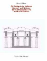 Die Tektonik Der Hellenen - Kontext und Wirkung der Architekturtheorie von Karl Botticher German, Hardcover