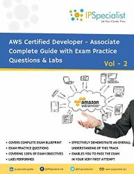 Aws Certified Developer Associate Complete Guide With Exam Practice Questions & Labs: Vol 2 Volume 2