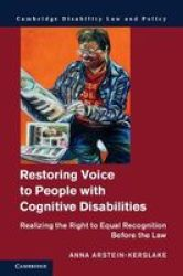 Restoring Voice To People With Cognitive Disabilities - Realizing The Right To Equal Recognition Before The Law Hardcover