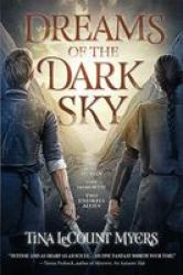 Dreams Of The Dark Sky - The Legacy Of The Heavens Book Two Hardcover