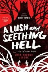 A Lush And Seething Hell - Two Tales Of Cosmic Horror Paperback