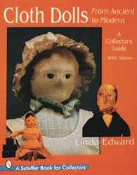 Cloth Dolls From Ancient To Modern: A Collector's Guide Schiffer Design Books