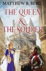 The Queen & The Soldier - Book Two Of The Exciting New Coming Of Age Epic Fantasy Series The Crafter Chronicles Paperback