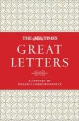The Times Great Letters - Notable Correspondence To The Newspaper Hardcover