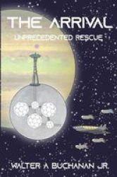 The Arrival - Unprecedented Rescue Paperback