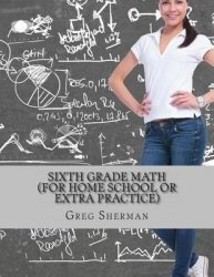 Sixth Grade Math For Home School Or Extra Practice