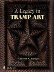 Legacy In Tramp Art hardcover