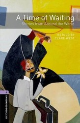 Oxford Bookworms Library: Stage 4: A Time Of Waiting: Stories From Around The World Audio Cd Pack paperback New Edition