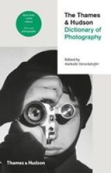 The Thames & Hudson Dictionary Of Photography Paperback