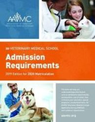 Veterinary Medical School Admission Requirements Vmsar - 2019 Edition For 2020 Matriculation Paperback