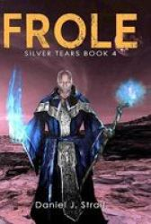 Frole - Silver Tears Book 4 Paperback