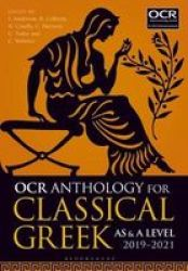 Ocr Anthology For Classical Greek As And A Level: 2019-21 Paperback