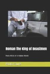 Roman The King Of Beastmen - Continuation N DEGREES10 Of A Hidden World Volume 2 Paperback