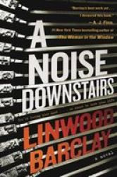 A Noise Downstairs Hardcover