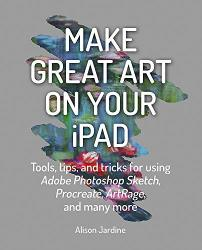 Make Great Art On Your Ipad By Alison Jardine