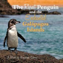 The Rarest Penguin And The Enchanted Galapagos Islands